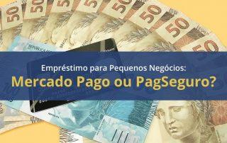 Cédulas de cem e cinquenta reais sobre fundo amarelo com faixa azul sobrescrita com as palavras empréstimos para pquenos negócios Mercado Pago ou PagSeguro