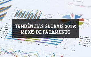 Imagem mostrando gráficos e texto Tendências Globais de Pagamento 2019