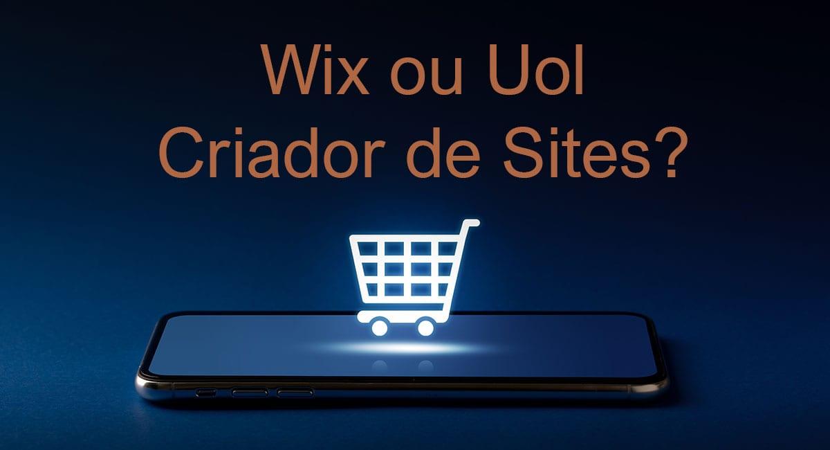 Wix ou Uol Criador de Sites?
