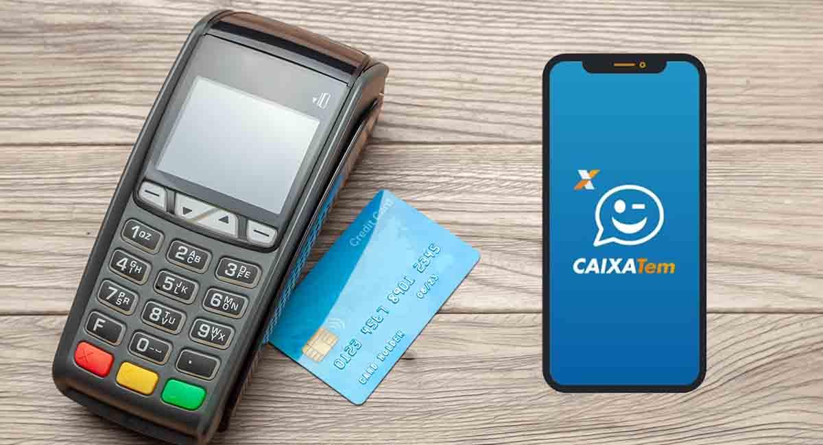 App Caixa Tem e Maaquininha de Cartão